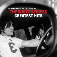 Albums Of The Week: The White Stripes | Greatest Hits