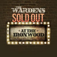 The Wardens | Sold Out At The Ironwood: Exclusive Premiere