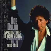 Albums Of The Week: Bob Dylan | Springtime In New York: The Bootleg Series, Vol. 16 (1980-1985)