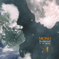 Albums Of The Week: Mono | Pilgrimage Of The Soul
