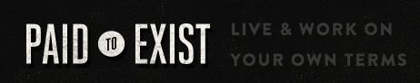 Paid to exist, blogs para vivir de tu pasión, escritores