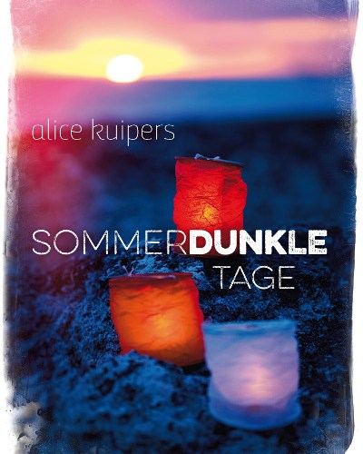 Alice Kuipers Sommerdunkle Tage Cover