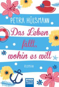 Cover Petra Hülsmann - Das Leben fällt wohin es will