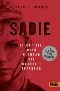 Cover Courtney Summers Sadie Stirbt sie, wird niemand die Wahrheit erfahren