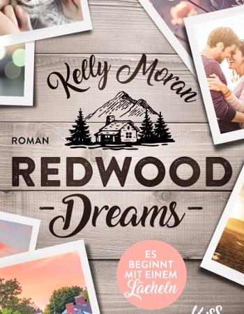 Kelly Moran Redwood Dreams – Es beginnt mit einem Lächeln