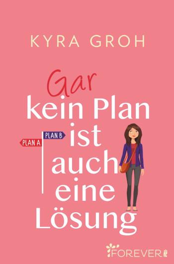 Cover Gra kein Plan ist auch eine Lösung Kyra Groh