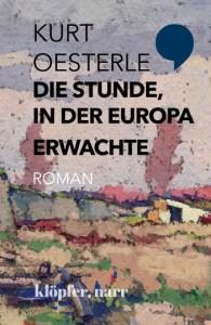 Cover Die Stunde, in der Europa erwachte Kurt Oesterle