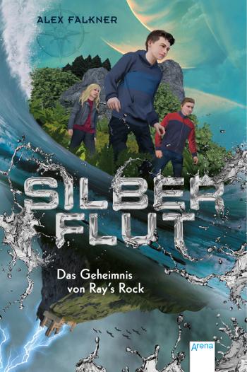 Cover Alex Falkner Silberflut (1). Das Geheimnis von Ray's Rock