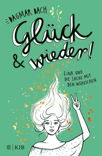 Cover Dagmar Bach Glück und wieder! Lina und die Sache mit den Wünschen