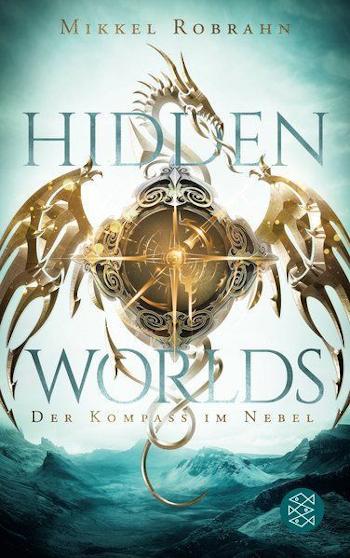 Robrahn, Mikkel: Hidden Worlds - Der Kompass im Nebel