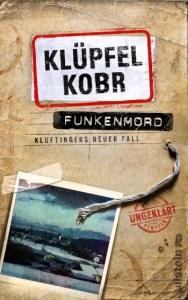 Funkenmord (Kluftinger-Krimis 11) Volker Klüpfel, Michael Kobr
