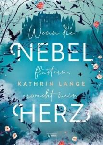 Kathrin Lange - Wenn die Nebel flüstern, erwacht dein Herz