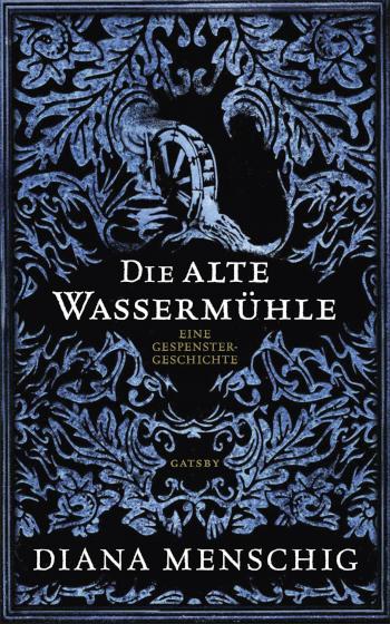 Cover Diana Menschig: Die alte Wassermühle