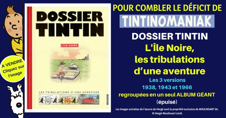 IL EST DEVENU PRESQUE INTROUVABLE ! : DOSSIER TINTIN : L'ÎLE NOIRE