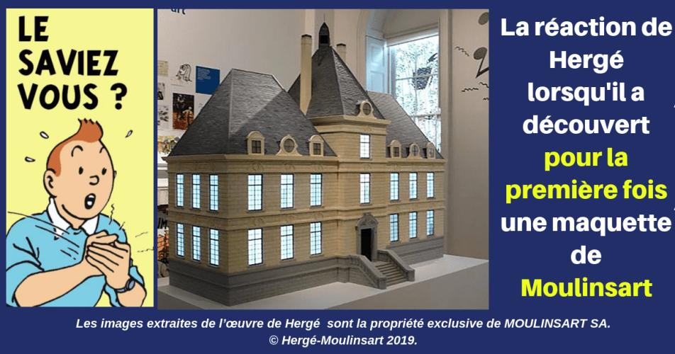 TINTIN : HERGÉ DÉCOUVRE MOULINSART... LA MAQUETTE DE PHILIPPE GODDIN
