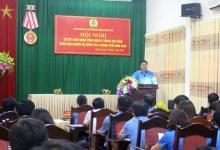 LĐLĐ tỉnh: Tập trung thực hiện các nhiệm vụ trọng tâm 6 tháng cuối năm