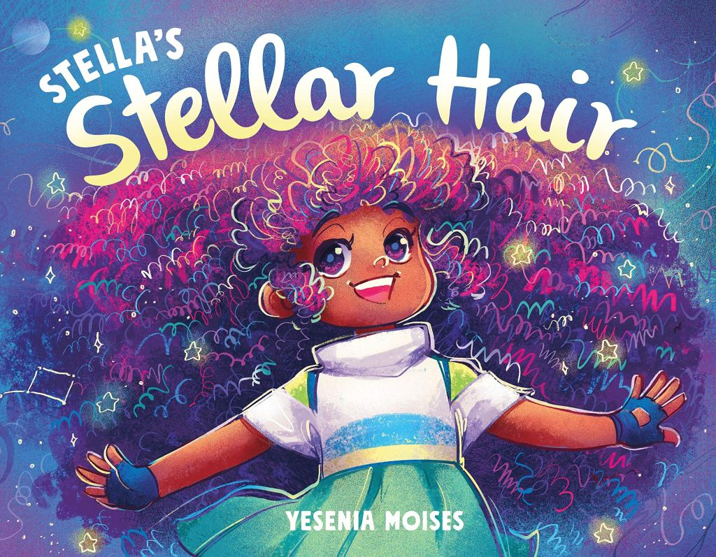 Stella's Stellar Hair by Yesenia Moises