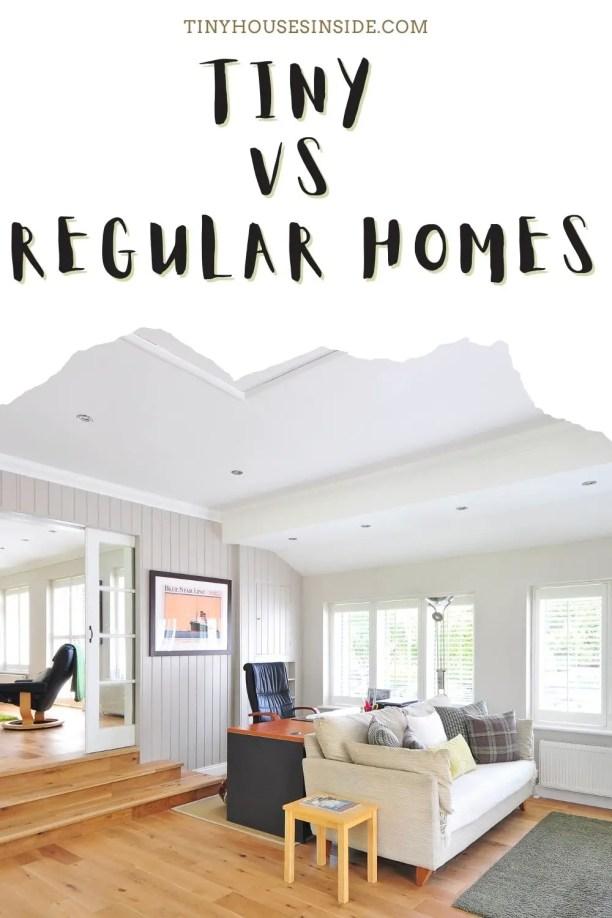 Tiny vs Regular Homes
