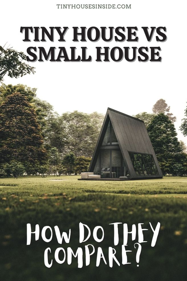 comparing Tiny House vs Small House