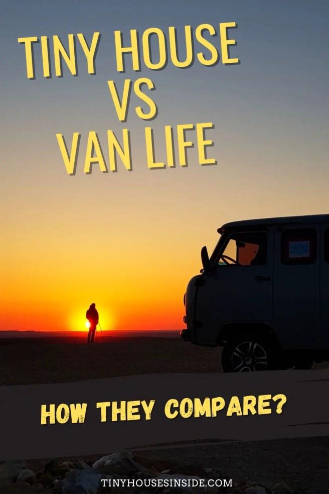 tiny house vs van life compare