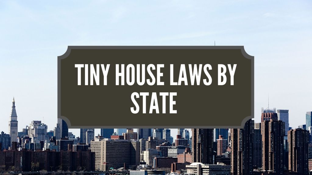 Tiny house zoning laws by State