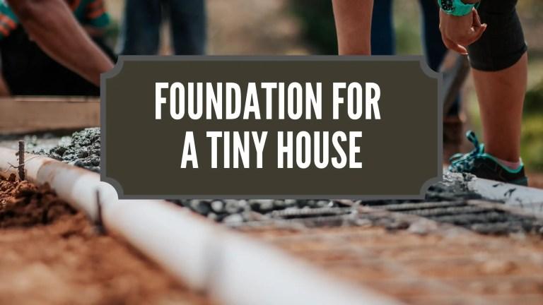 Foundation For A Tiny House