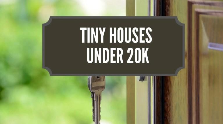 Tiny Houses Under 20k
