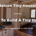 How to Build Tiny Houses with Nelson Tiny houses