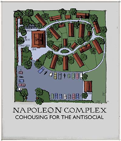 Napoleon Complex: Cohousing for the Antisocial; Tiny House Community Village