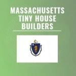 Massachusetts tiny house builders