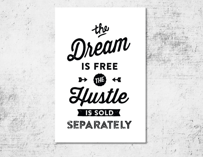 the dream is free the hustle is sold separately