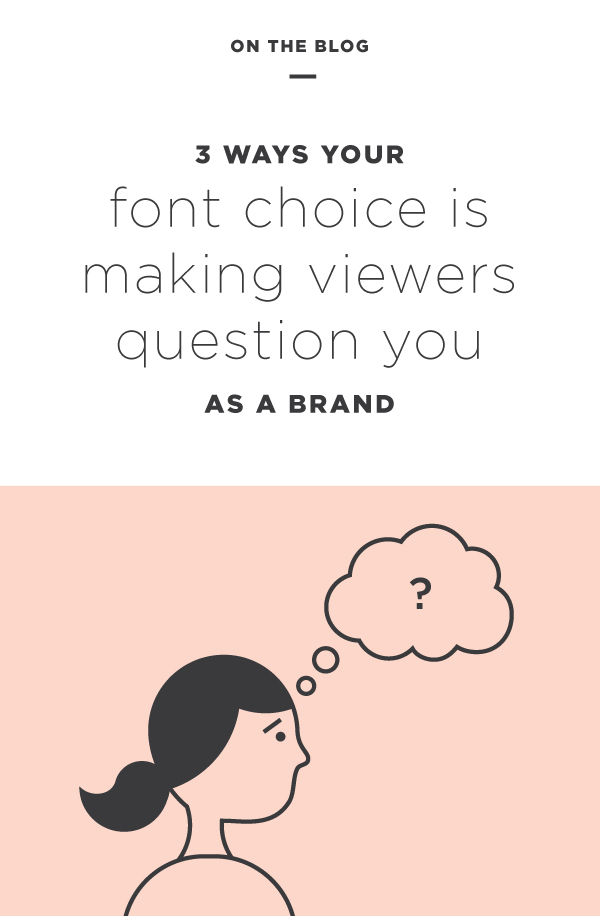 3 ways your font choice is making viewers question you as a brand