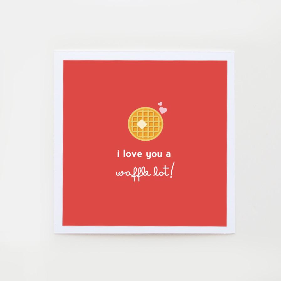 I love you a waffle lot card