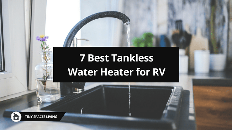 7 best rv tankless water heater reviews 2019 : electric & propane