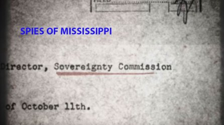 Spies of Mississippi – a video history by Dawn Porter