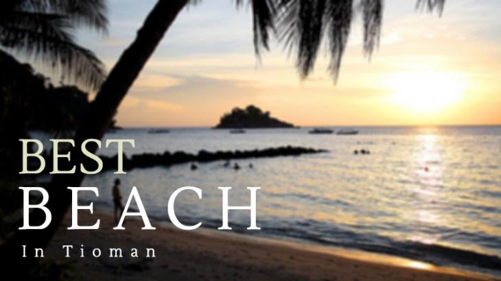 Best Beaches in Tioman Island Malaysia