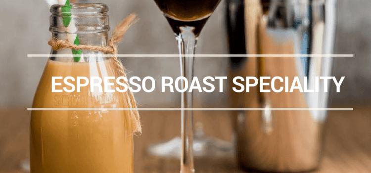 ESPRESSO ROAST SPECIALITY