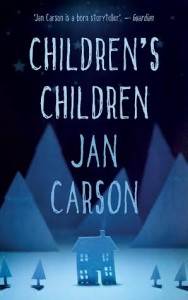 New Short Story Collection: Children's Children by Jan Carson