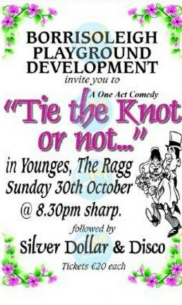 """""""Tie the knot...or not"""" which has been written by Paula Stapleton. This will be held in Younges, The Ragg, on Sunday October 30th commencing at 8.30pm sharp."""