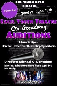 "Excel Youth Theatre Group Auditions ""On Broadway"" takes place at Tipperary Excel on 18th June 2017. Please book a slot by emailing excelyouththeatretipp@gmail.com. This youth musical production under the watchful of the very talented Michael O'donoghue and his team, takes to the stage of the Simon Ryan Theatre, Tipperary Excel mid August 2017"