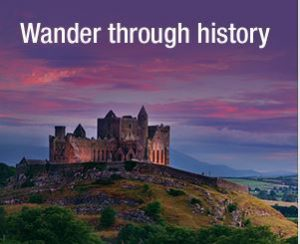 Promoting The Rock Of Cashel And Ireland's Ancient East In Britain