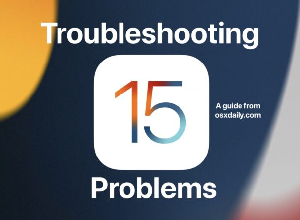 Troubleshooting problems with iOS 15