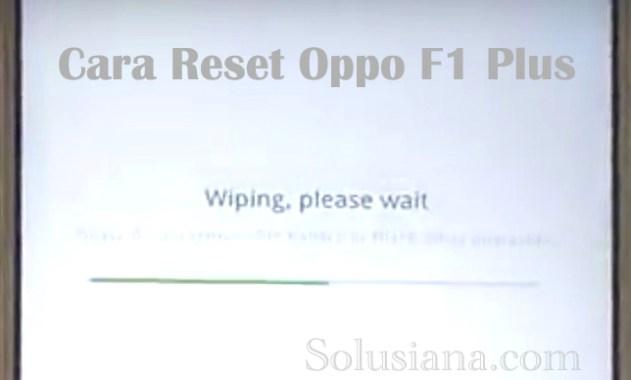 Cara Hard Reset, Oppo F1 Plus