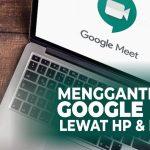 Cara Ganti Nama Google Meet di HP dan PCLaptop
