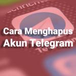 Cara Mudah Hapus Akun Telegram