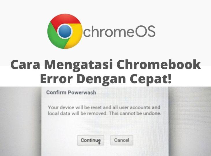 Cara Mengatasi Chromebook Error Dengan Cepat!