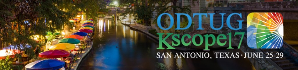 KScope Oracle Conference ODTUG San Antonio 2017