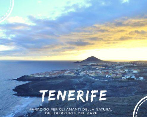 Articolo Tenerife cosa fare in 7 giorni tra trekking, natura e mare