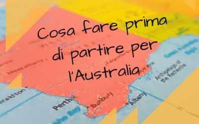 Cosa fare prima di partire per l'AUSTRALIA