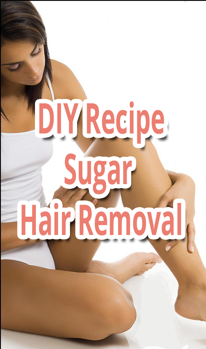 DIY Recipe – Sugar Hair Removal